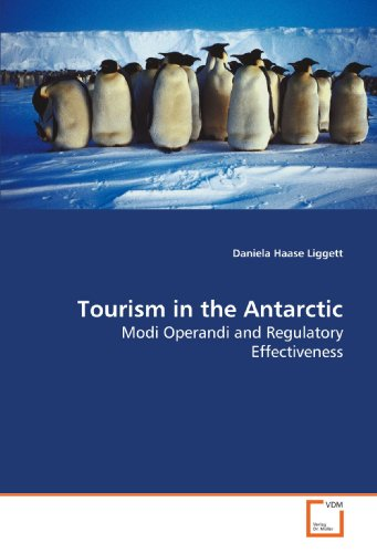 Tourism in the Antarctic: Modi Operandi and Regulatory Effectiveness