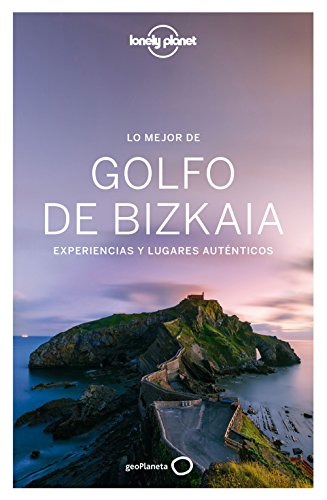 Lo mejor del Golfo de Bizkaia: Experiencias y lugares auténticos (Guías Lo mejor de Región Lonely Planet)