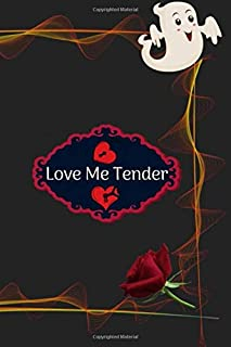 """Love Me Tender Journal: Stylebook, Artist Notebook, Passion Planner, Love Journal for Couples, 6"""" x 9"""", 120 pages (From He..."""