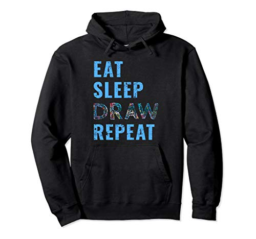 Drawing Eat Sleep Draw Repeat Art Artist Gift Pullover Hoodie
