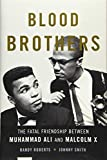 Image of Blood Brothers: The Fatal Friendship Between Muhammad Ali and Malcolm X