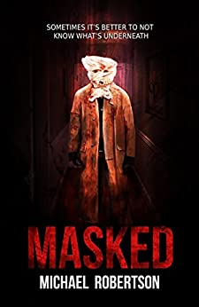 Masked: A Psychological Horror by [Michael Robertson]
