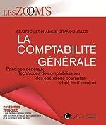 La comptabilité générale - Principes généraux, Techniques de comptabilisation des opérations courantes et de fin d'exercice de Francis Grandguillot
