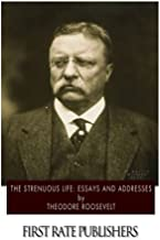 The Strenuous Life: Essays and Addresses