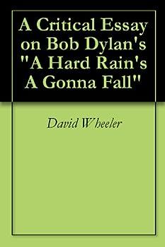 A Critical Essay on Bob Dylan s  A Hard Rain s A Gonna Fall