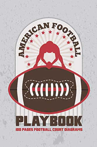 American Football Playbook 100 Pages Football Court Diagrams: American Football Log Book Field Version for Planning Your Game Strategies. Great Gift ... Football Court Diagrams for Drawing Up Plays