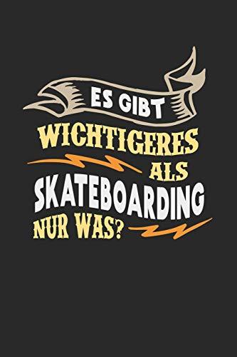 Es gibt wichtigeres als Skateboarding nur was?: Notizbuch A5 kariert 120 Seiten, Notizheft / Tagebuch / Reise Journal, perfektes Geschenk für Skateboarder