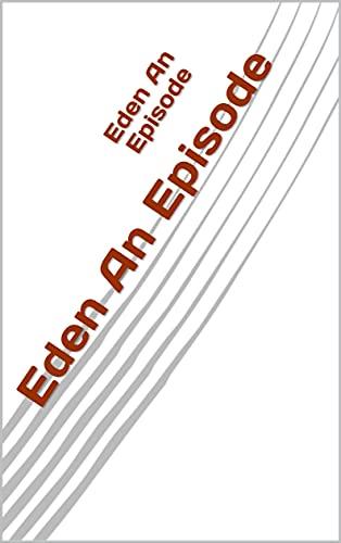 Eden An Episode (English Edition)