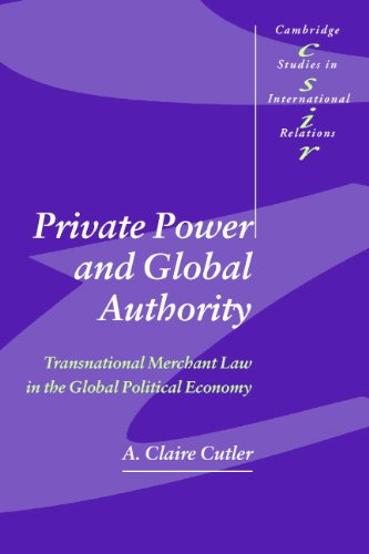 Download Private Power And Global Authority: Transnational Merchant Law In The Global Political Economy (Cambridge Studies In Inter... 