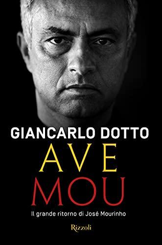 Ave Mou. Il grande ritorno di José Mourinho