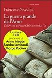 La guerra grande dell'Arno. 4 novembre '66. Con CD Audio