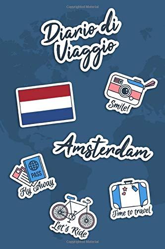 Diario di Viaggio Amsterdam: Diario di viaggio da compilare | 106 pagine, 15,24 cm x 22,86 cm | Per accompagnarvi durante il vostro soggiorno