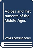 Voices and Instruments of the Middle Ages