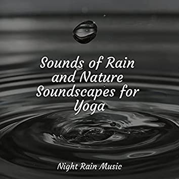 Sounds of Rain and Nature Soundscapes for Yoga