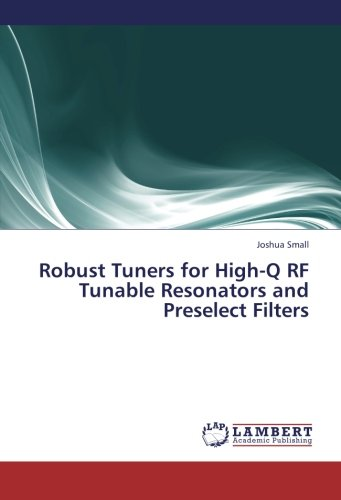 Robust Tuners for High-Q RF Tunable Resonators and Preselect Filters