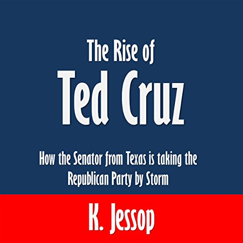 The Rise of Ted Cruz audiobook cover art