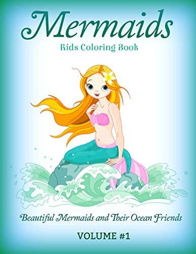 MERMAIDS: Kids Coloring Book: Beautiful Mermaids and Their Ocean Friends (Lovely Mermaid Coloring Book for Kids-Features Mermaids, dolphins, seashells) (Volume 1)