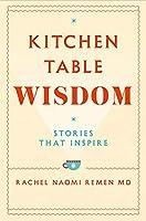 Kitchen Table Wisdom: Stories That Inspire