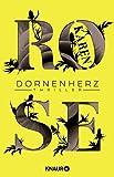Dornenherz: Thriller (Die Dornen-Reihe, Band 4) - Karen Rose
