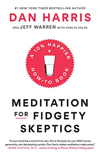 Meditation for Fidgety Skeptics: A 10% Happier How-to Book (English Edition)