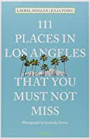 111 Places in Los Angeles That You Must Not Miss (111 Places in .... That You Must Not Miss)