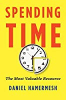 Spending Time: The Most Valuable Resource