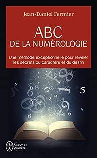 ABC de la numérologie par Jean-Daniel Fermier