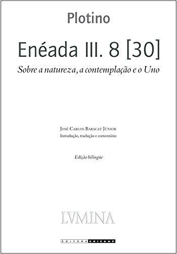 Enéada III. 8 [30]: Sobre a Natureza, a Contemplação e o Uno