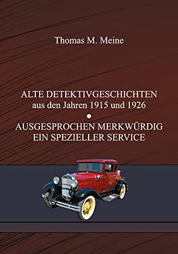 ALTE DETEKTIVGESCHICHTEN: AUSGESPROCHEN MERKWÜRDIG, EIN SPEZIELLER SERVICE (German Edition)