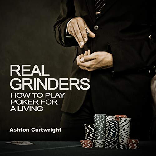 Real Grinders: How to Play Poker for a Living audiobook cover art
