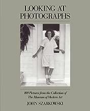 By John Szarkowski Looking at Photographs (Later Printing)