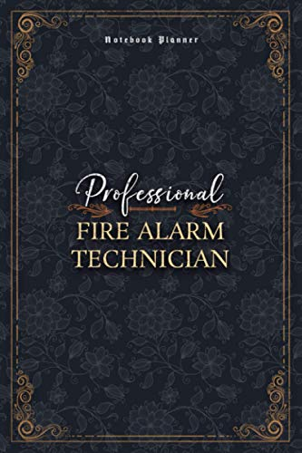 Fire Alarm Technician Notebook Planner - Luxury Professional Fire Alarm Technician Job Title Working Cover: Small Business, Money, Personal Budget, ... 6x9 inch, A5, 120 Pages, Work List, Financial