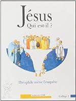 Jésus, qui est-il ? Evangile selon Saint-Luc - Théophile mène l'enquête de Service de la cathéchèse de Paris