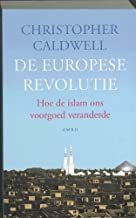 De Europese revolutie / druk 1: hoe de islam ons voorgoed veranderde