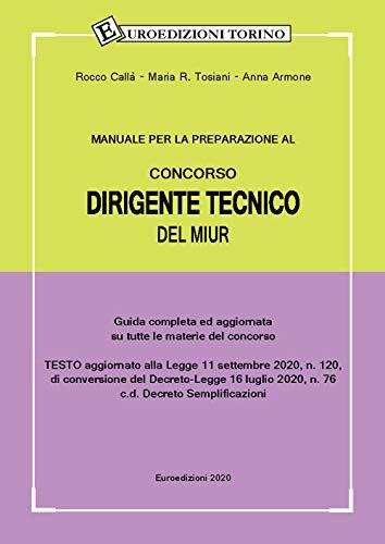 Manuale per la preparazione al concorso dirigente tecnico del MIUR. Guida completa ed aggiornata su tutte le materie del concorso