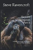 The Last Orangutan Part II: A Brief Summary of Trump's Second Year in Office