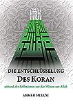 Die Entschlüsselung des Koran: anhand der Reflexionen um das Wissen um Allah (German Edition)