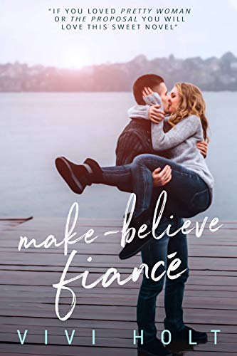 Make-Believe Fiancé (Make-Believe Series Book 1) by [Vivi Holt]