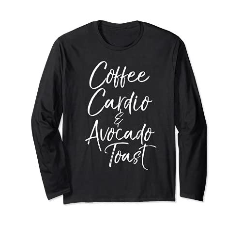 Workout & Fitness Saying Quote Coffee Cardio & Aguacate Toast Manga Larga