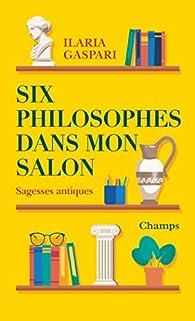Six philosophes dans mon salon par Ilaria Gaspari