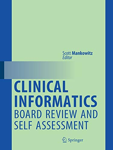 Compare Textbook Prices for Clinical Informatics Board Review and Self Assessment 1st ed. 2018 Edition ISBN 9783319637655 by Mankowitz, Scott