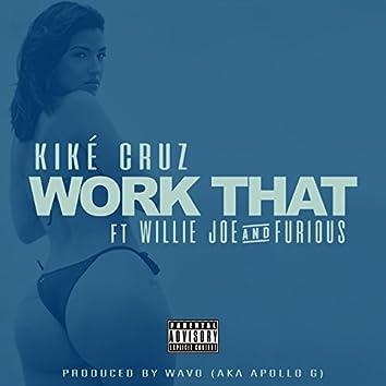Work That (feat. Willie Joe & Furious)