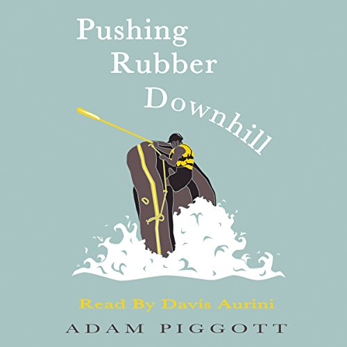 Pushing Rubber Downhill audiobook cover art