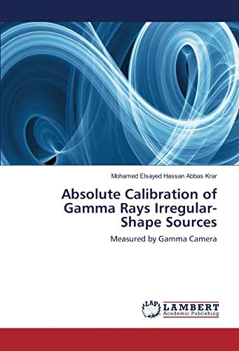 Absolute Calibration of Gamma Rays Irregular-Shape Sources: Measured by Gamma Camera