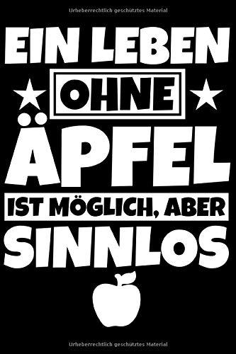 Notizbuch liniert: Äpfel Geschenke lustiger Spruch Apfelliebhaber Apfel