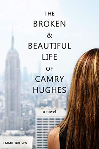 The Broken & Beautiful Life of Camry Hughes (English Edition)