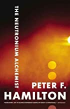 The Neutronium Alchemist (Night's Dawn Trilogy #02) [ THE NEUTRONIUM ALCHEMIST (NIGHT'S DAWN TRILOGY #02) BY Hamilton, Peter F ( Author ) Dec-10-2008