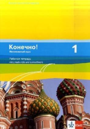 Konetschno! 1. Intensivnyj kurs: Arbeitsheft mit 2 Audio-CDs und Lernsoftware 1. Lernjahr (Konetschno! Intensivnyj kurs. Russisch als 3. Fremdsprache Ausgabe ab 2009)