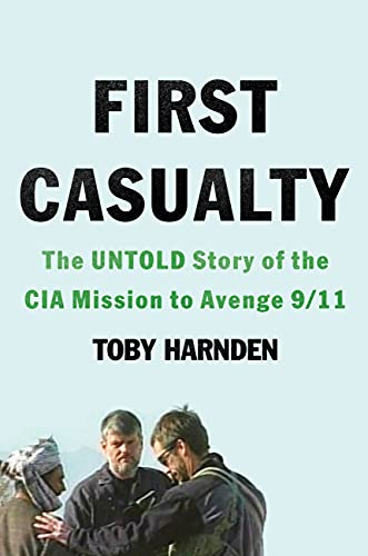 First Casualty: The Untold Story of the CIA Mission to Avenge 9/11
