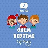 ! ! ! ! ! ! Calm Bedtime Cot Music ! ! ! ! ! !